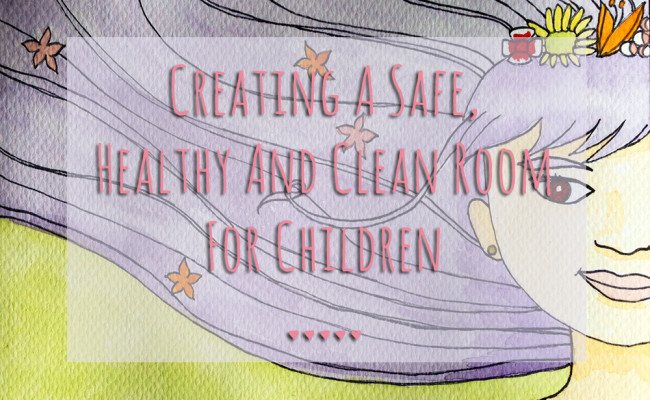 Guest Post: Creating A Safe, Healthy And Clean Room For Children, Cymplified!